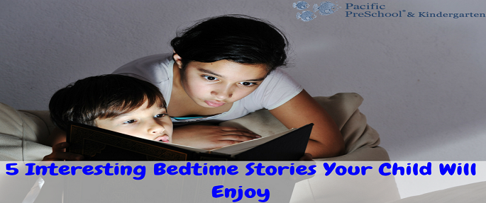 5 Interesting Bedtime Stories Your Child Will Enjoy1
