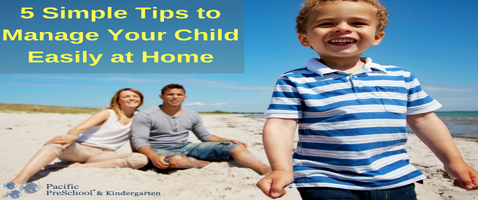 Tips to Manage Your Child Easily
